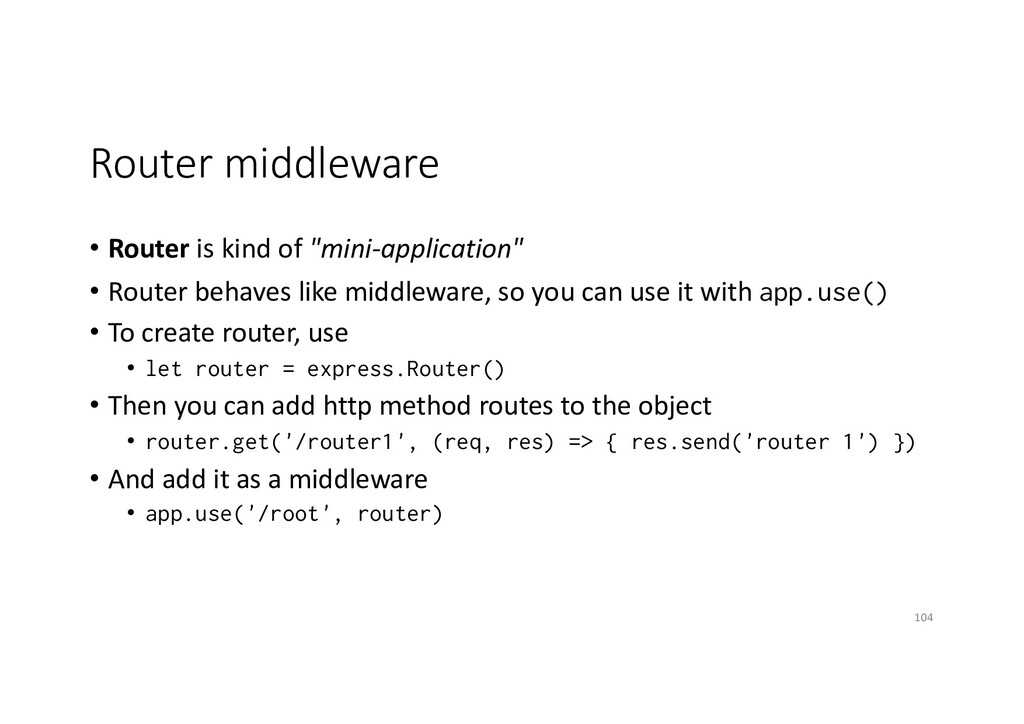 "Router middleware • Router is kind of ""mini-app..."