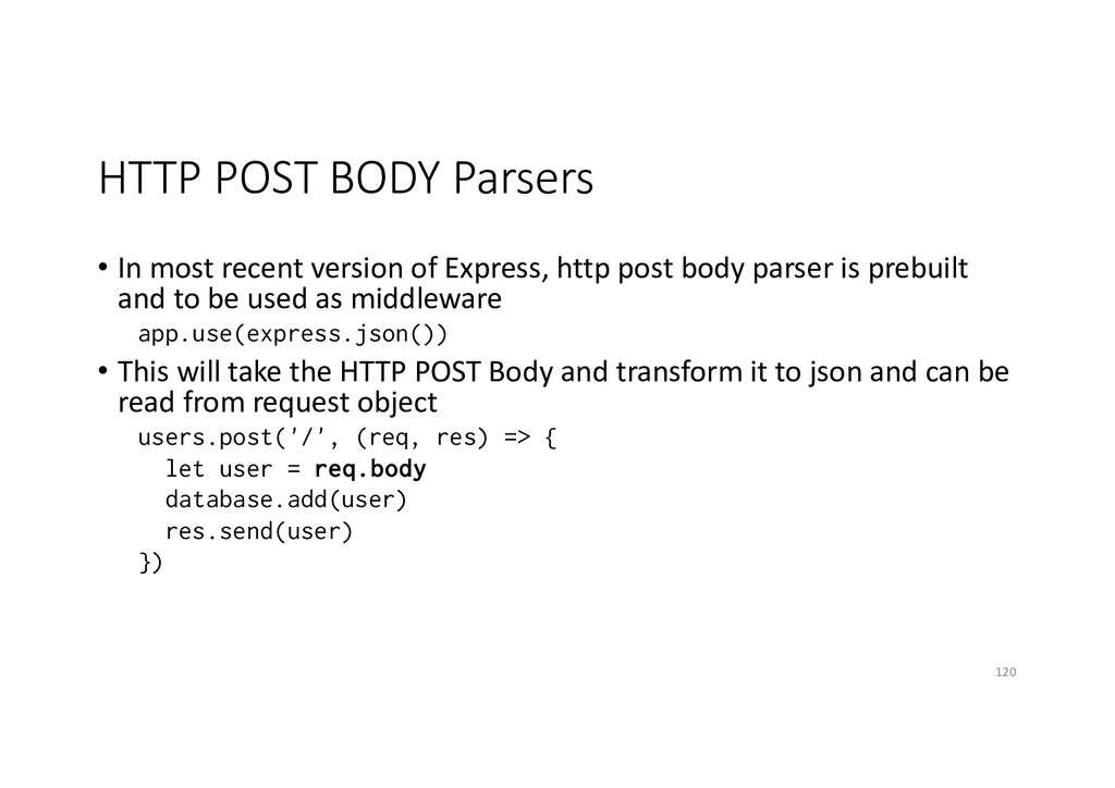 HTTP POST BODY Parsers • In most recent version...