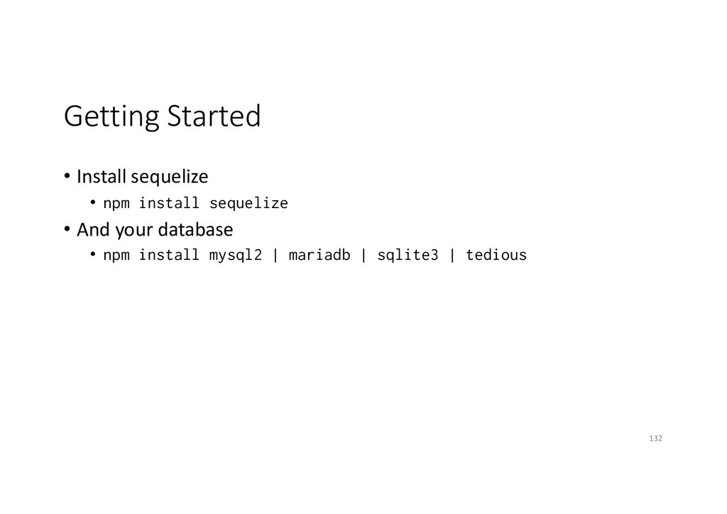 Getting Started • Install sequelize • npm insta...
