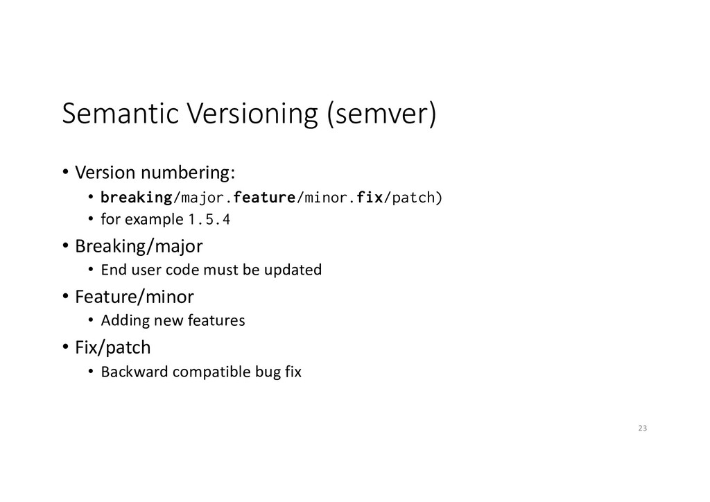 Semantic Versioning (semver) • Version numberin...