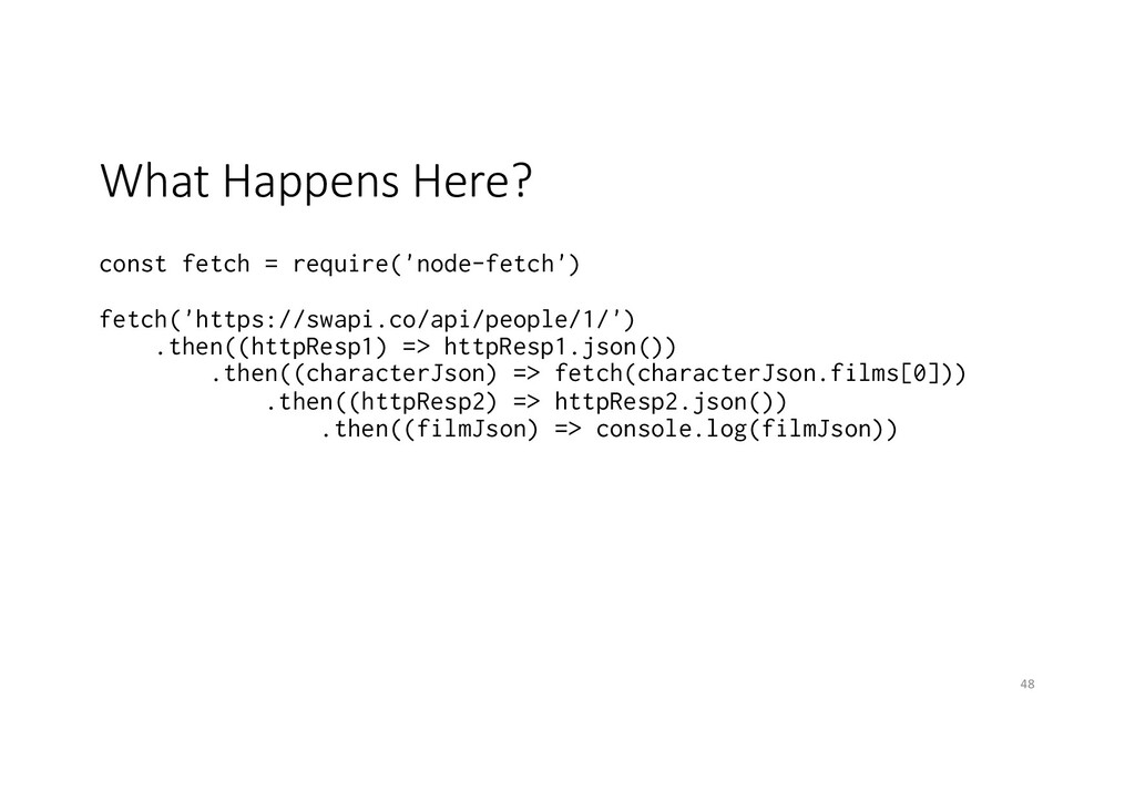 What Happens Here? const fetch = require('node-...