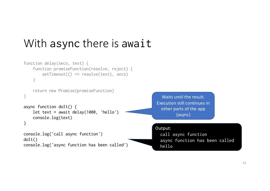 With async there is await function delay(secs, ...