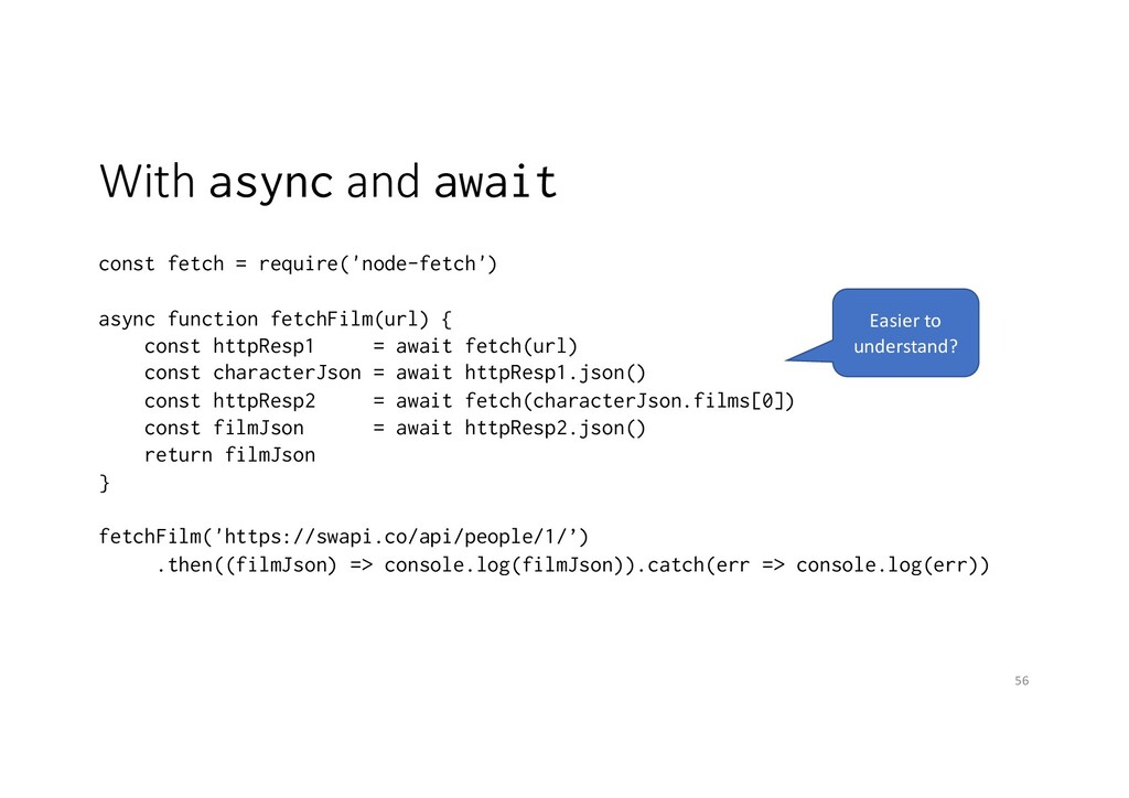 With async and await const fetch = require('nod...