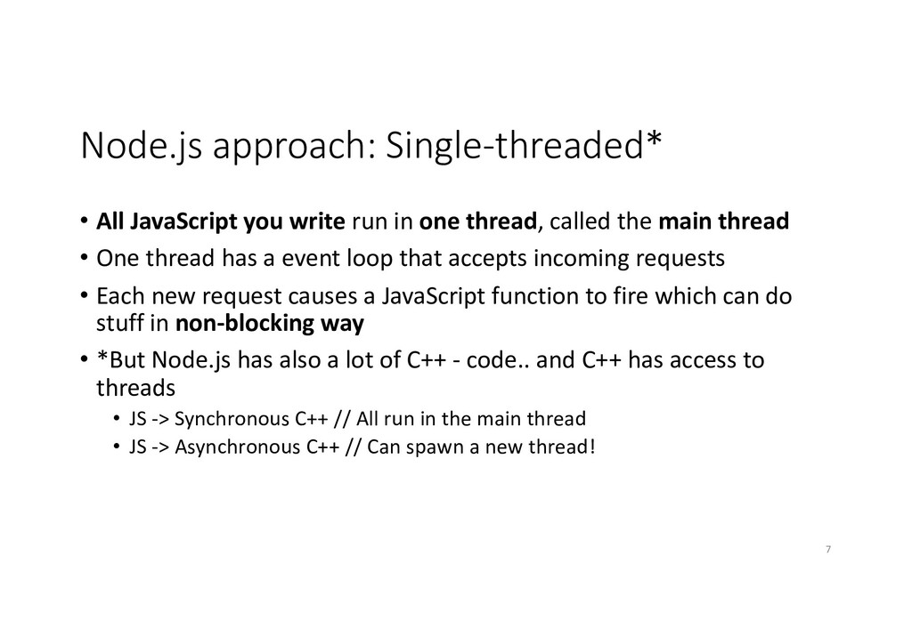 Node.js approach: Single-threaded* • All JavaSc...