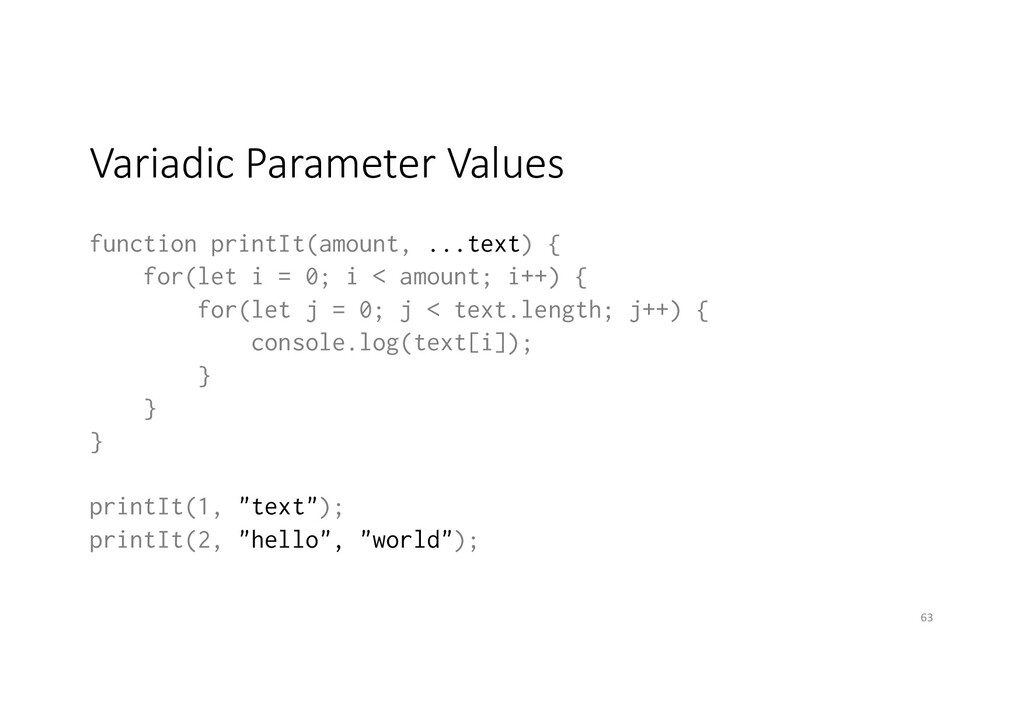Variadic Parameter Values function printIt(amou...