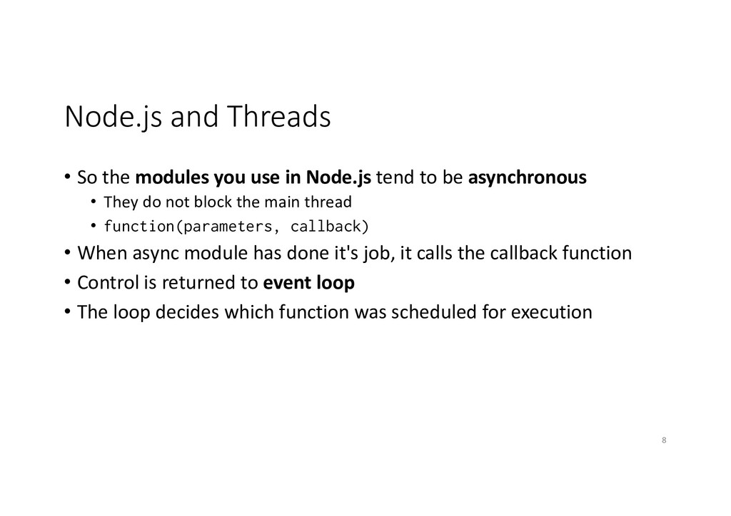 Node.js and Threads • So the modules you use in...
