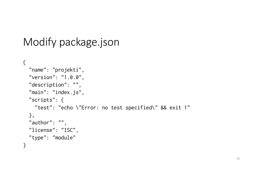 "Modify package.json { ""name"": ""projekti"", ""vers..."