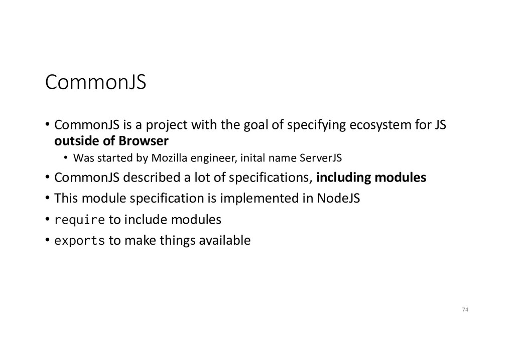 CommonJS • CommonJS is a project with the goal ...