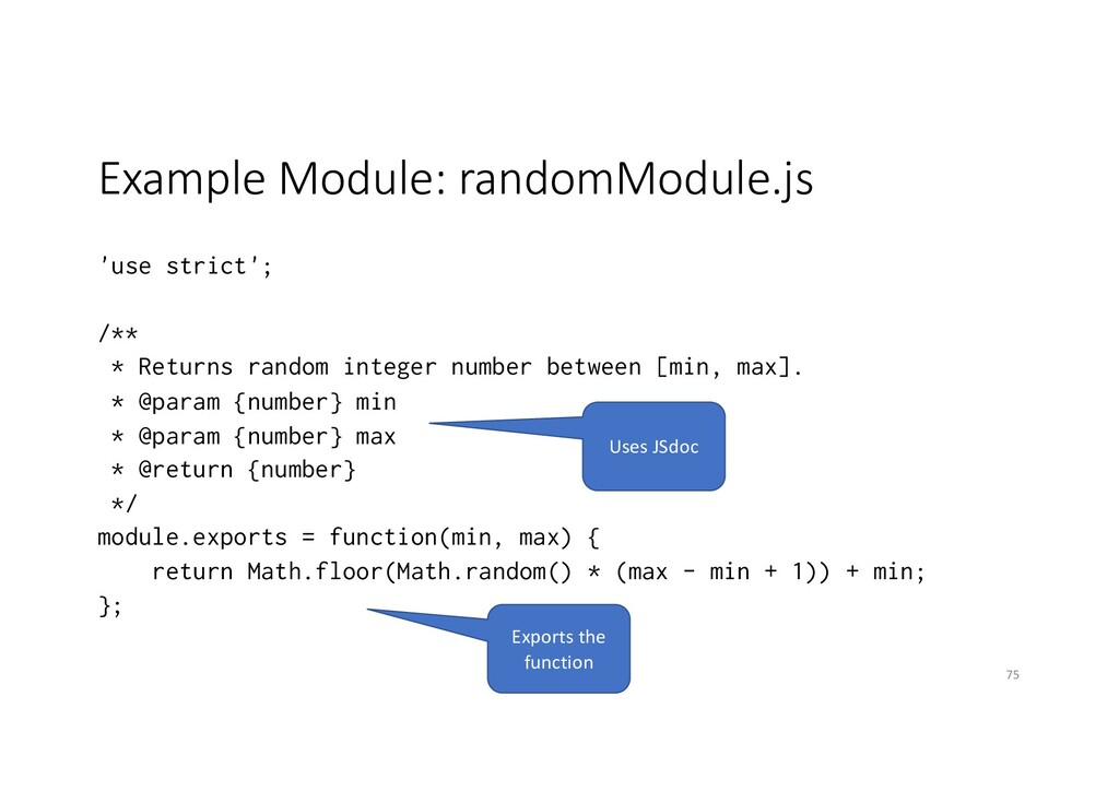 Example Module: randomModule.js 'use strict'; /...