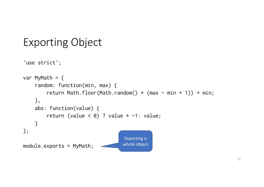 Exporting Object 'use strict'; var MyMath = { r...