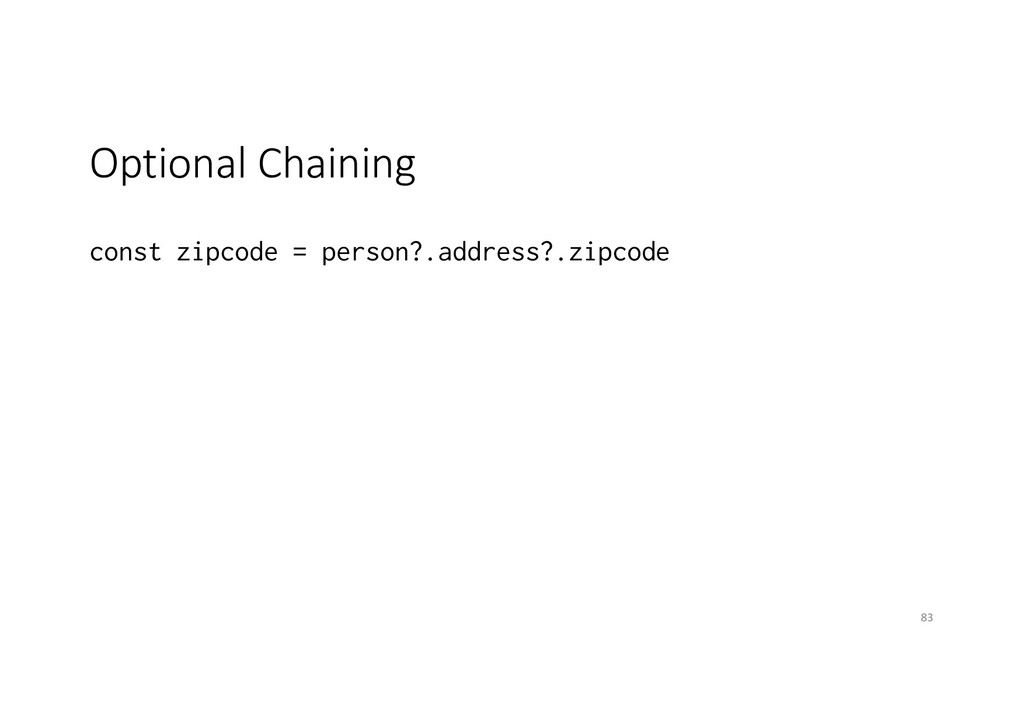 Optional Chaining const zipcode = person?.addre...
