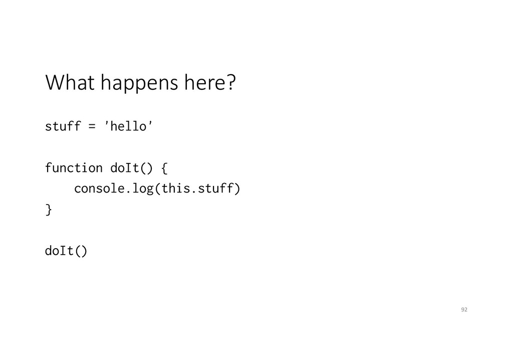 What happens here? stuff = 'hello' function doI...