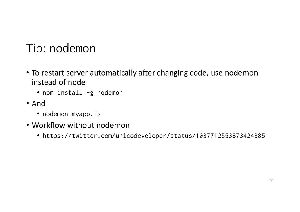 Tip: nodemon • To restart server automatically ...