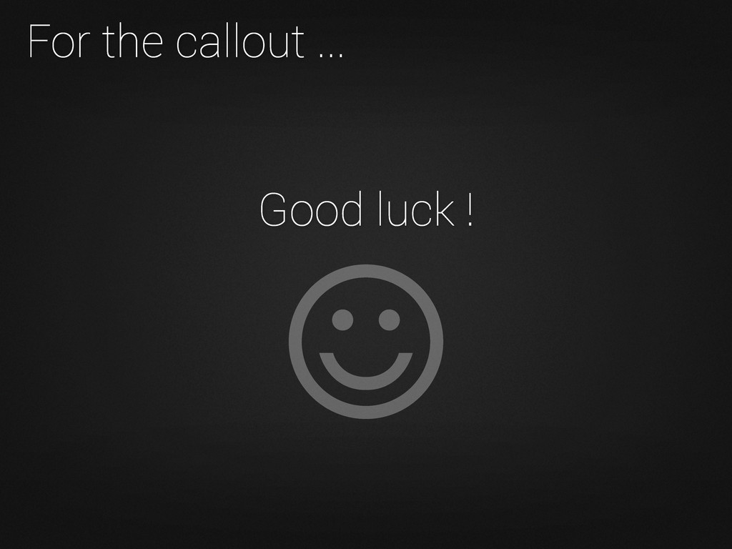 For the callout ... Good luck !