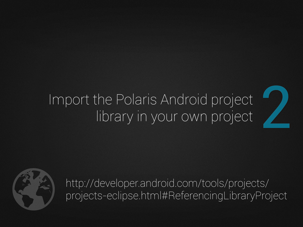 2 Import the Polaris Android project library in...