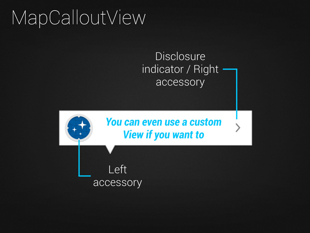 MapCalloutView Disclosure indicator / Right acc...