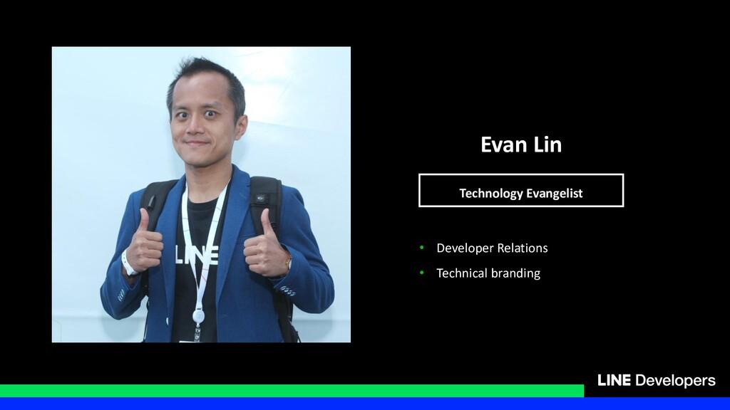 Evan Lin Technology Evangelist • Developer Rela...