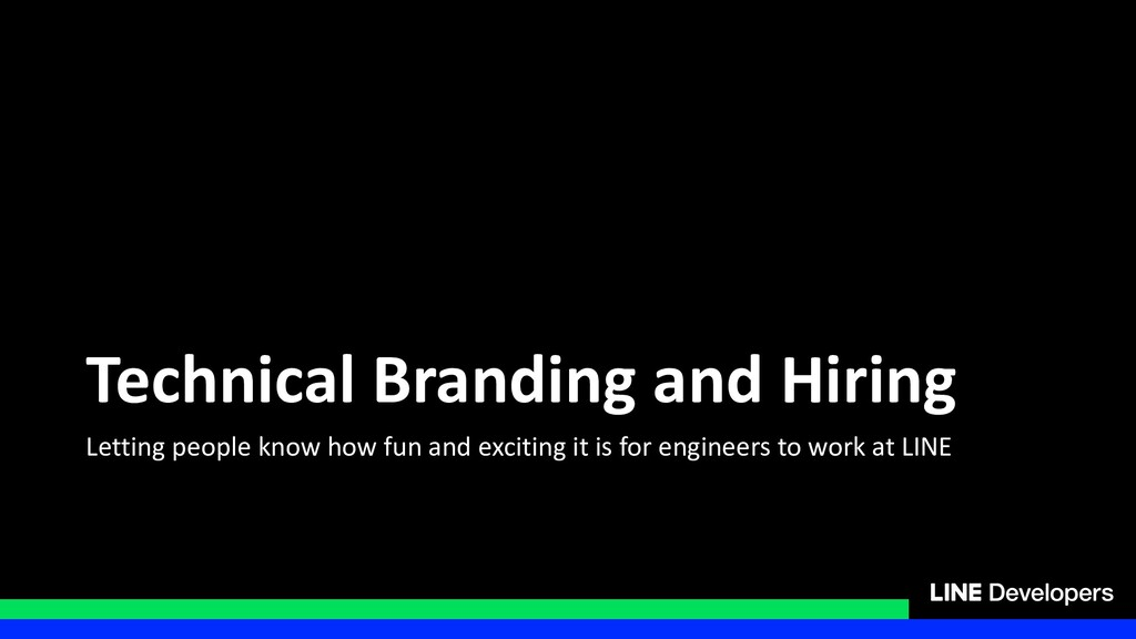 Technical Branding and Hiring Letting people kn...