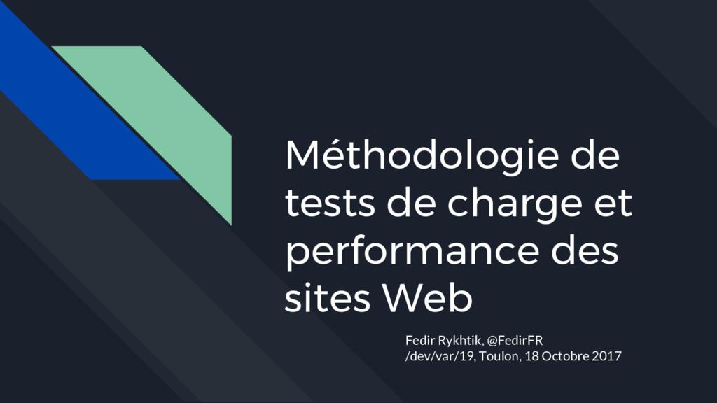 Méthodologie de tests de charge et performance ...
