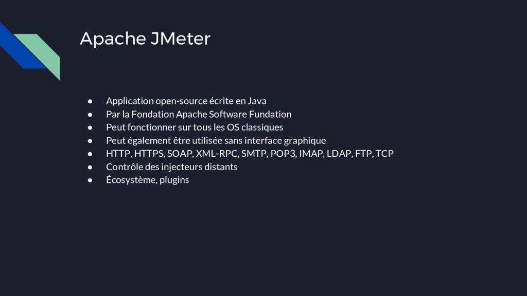 Apache JMeter ● Application open-source écrite ...