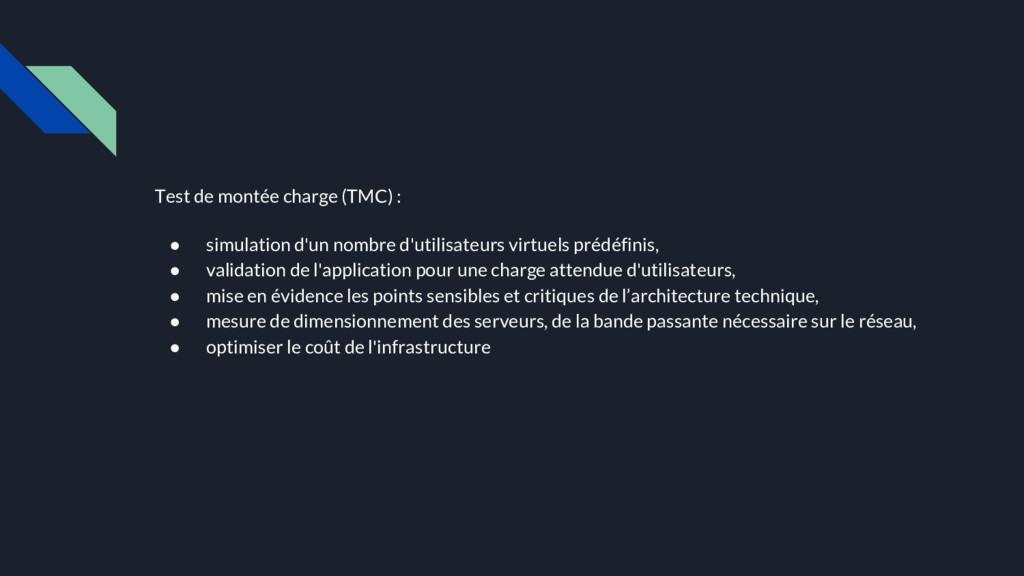 Test de montée charge (TMC) : ● simulation d'un...