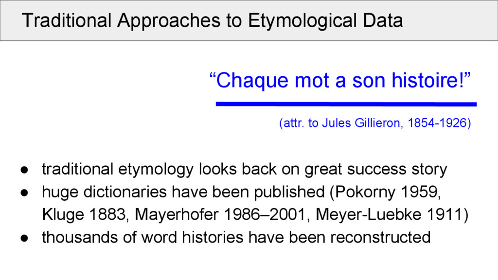 Traditional Approaches to Etymological Data ● t...