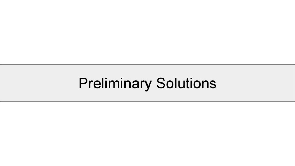 Preliminary Solutions