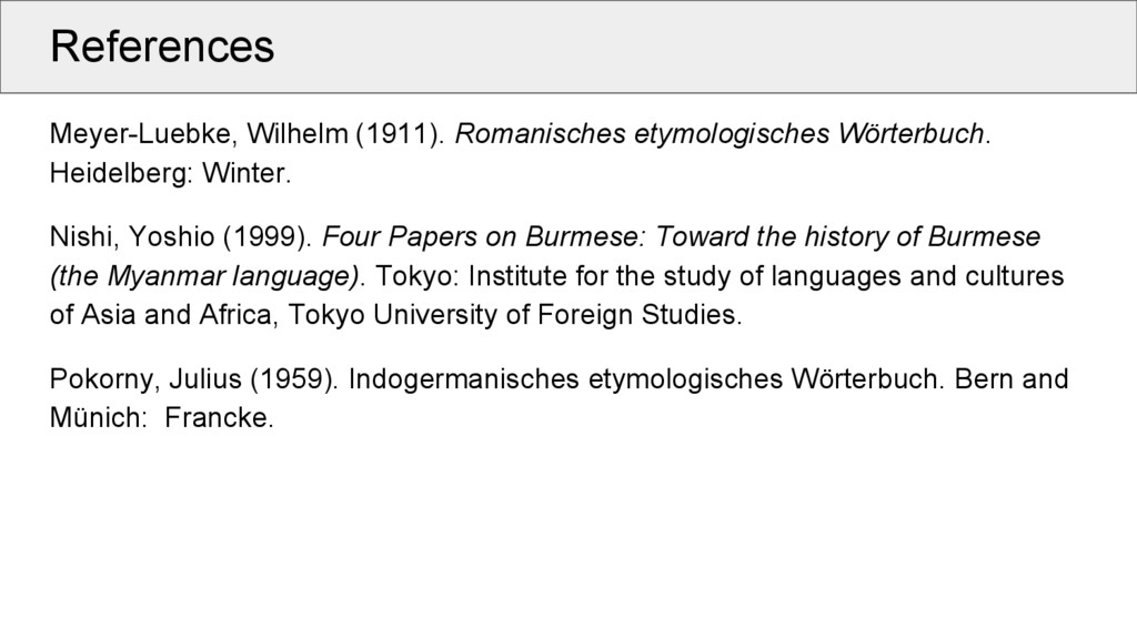 References Meyer-Luebke, Wilhelm (1911). Romani...