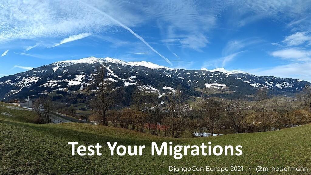 DjangoCon Europe 2021 • @m_holtermann Test Your...