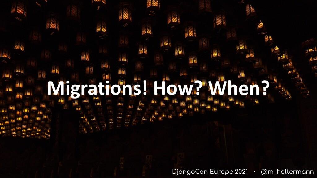 DjangoCon Europe 2021 • @m_holtermann Migration...