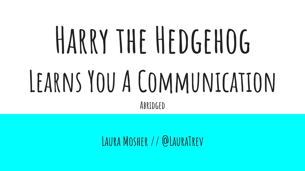 Harry the Hedgehog Learns You A Communication L...