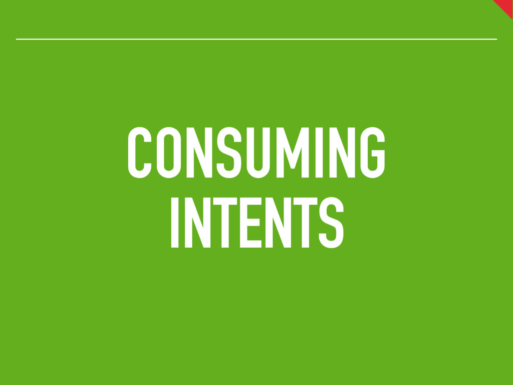 CONSUMING INTENTS