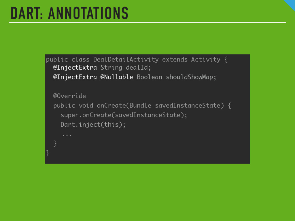 DART: ANNOTATIONS public class DealDetailActivi...