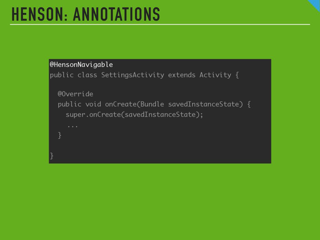 HENSON: ANNOTATIONS @HensonNavigable public cla...