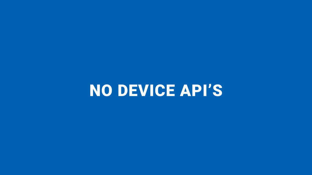 NO DEVICE API'S