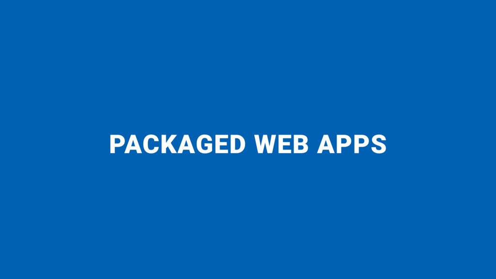 PACKAGED WEB APPS