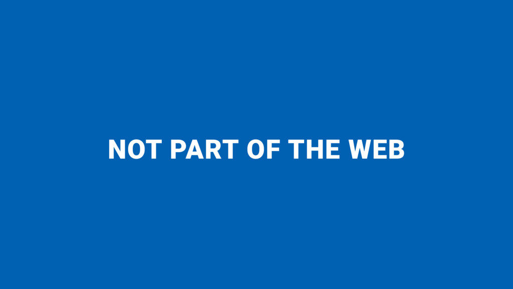 NOT PART OF THE WEB