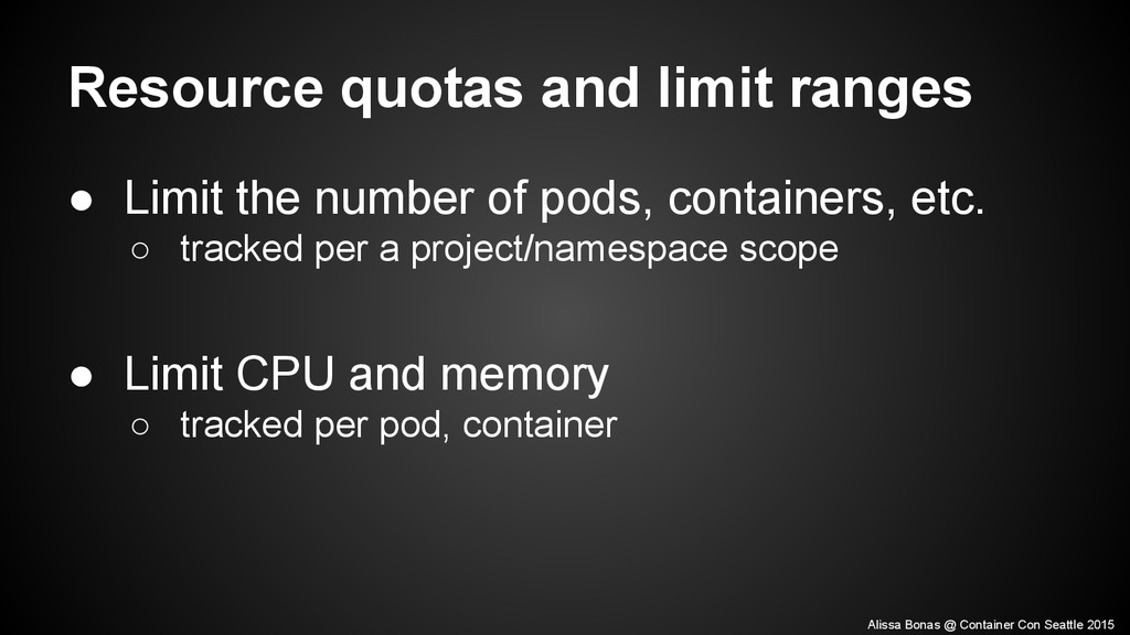 Resource quotas and limit ranges ● Limit the nu...