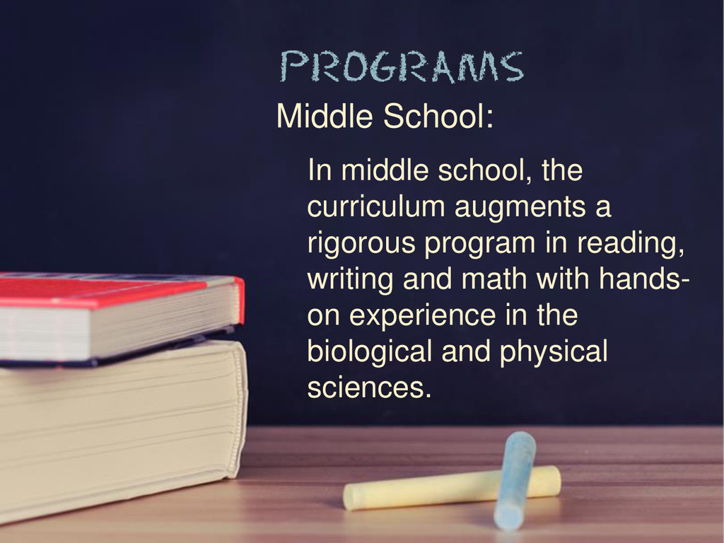 Middle School: In middle school, the curriculum...