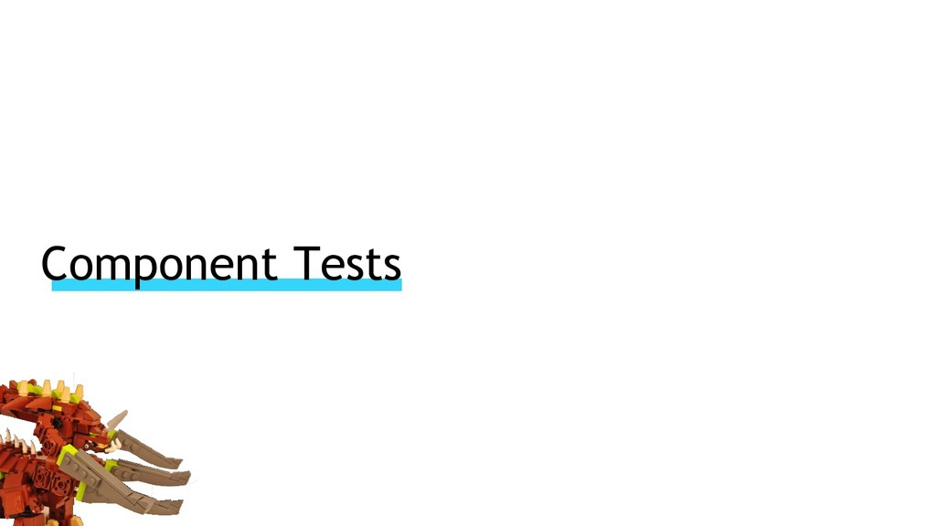Component Tests