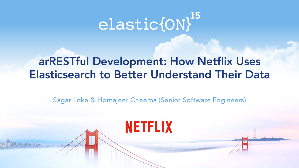 arRESTful Development: How Netflix Uses Elastics...