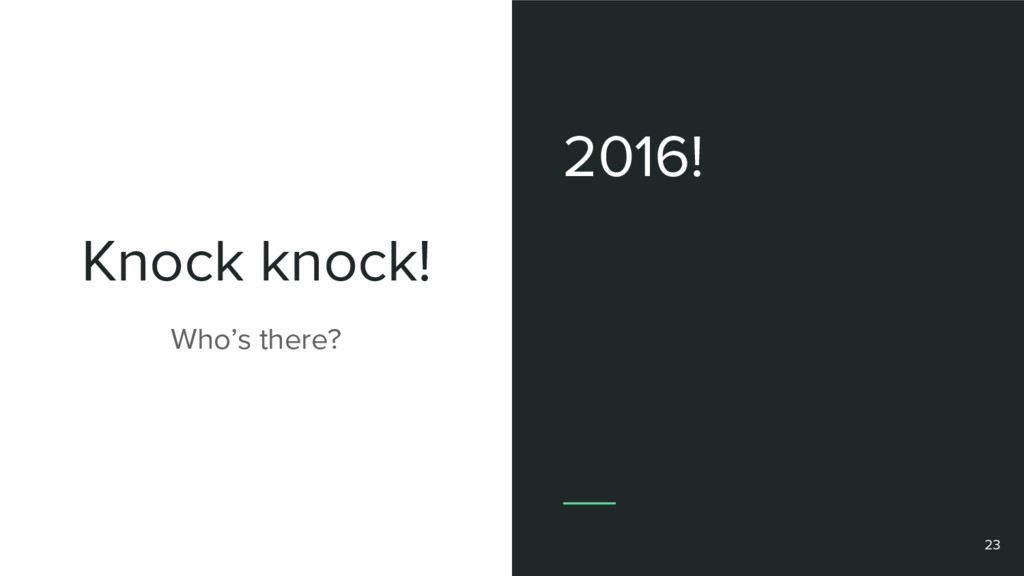 Knock knock! 2016! Who's there? 23