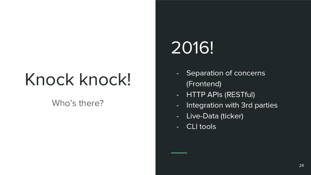 Knock knock! 2016! - Separation of concerns (Fr...