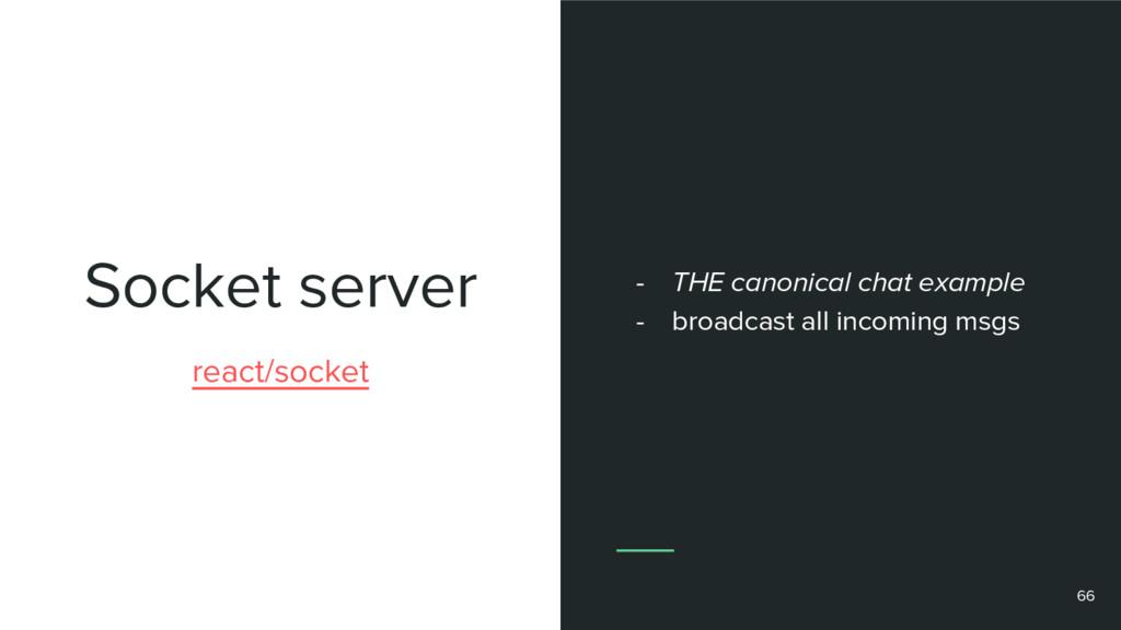 Socket server 66 react/socket - THE canonical c...