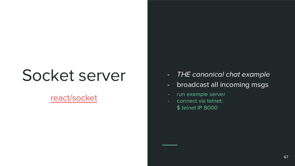 Socket server 67 react/socket - THE canonical c...