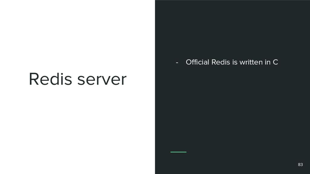 Redis server 83 - Official Redis is written in C