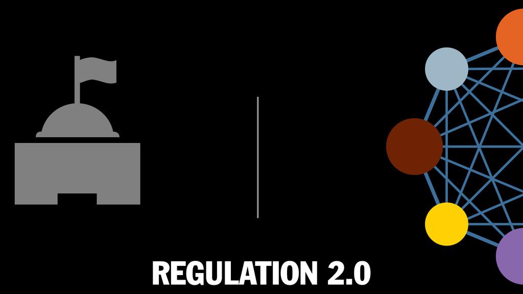 REGULATION 2.0