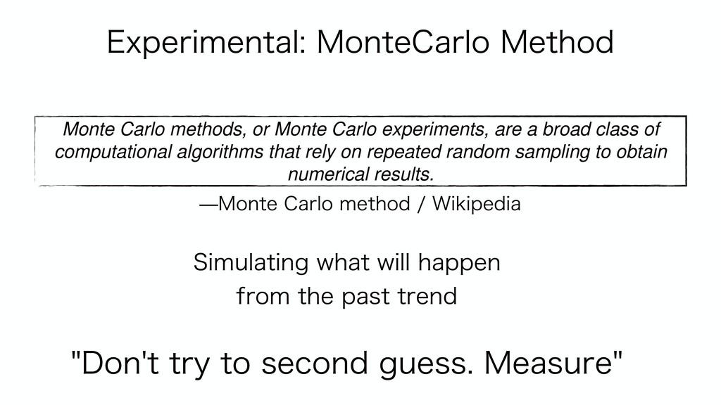 Monte Carlo methods, or Monte Carlo experiments...