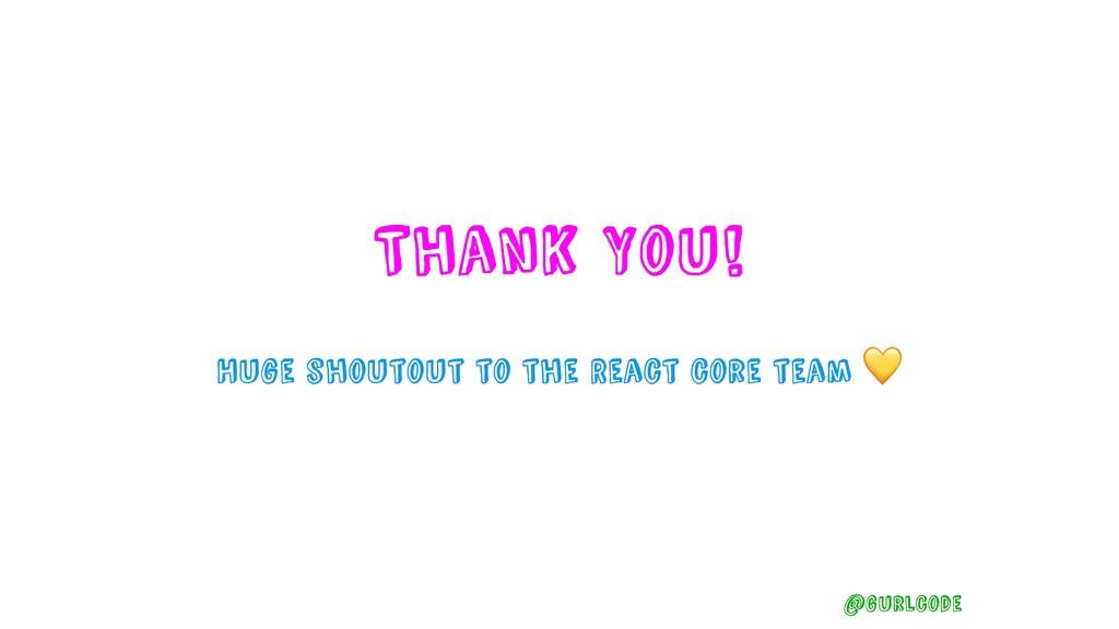 Thank You! @gurlcode Huge shoutout to the React...