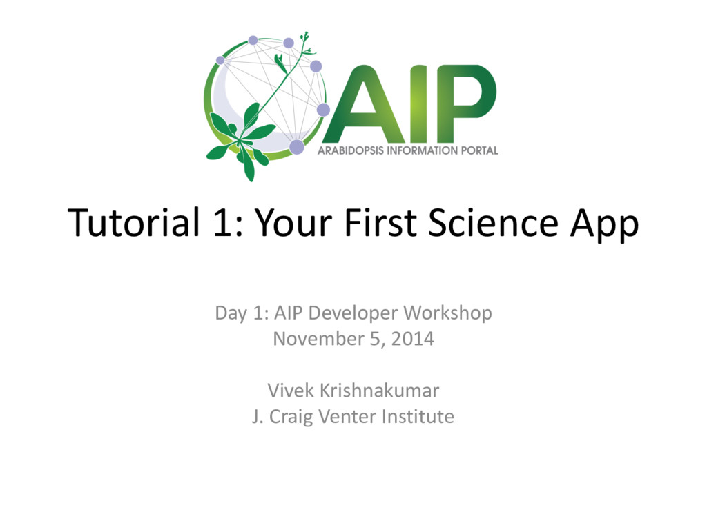 Tutorial 1: Your First Science App Day 1: AIP D...